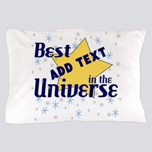 Best in the Universe Pillow Case