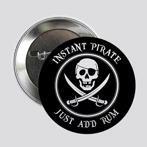 """Instant Pirate - Just Add Rum! 2.25"""" Button"""
