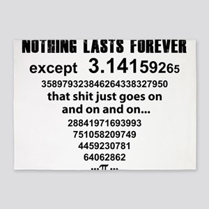 Pi. nothing lasts forever 5'x7'Area Rug