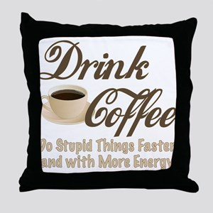 Drink Coffee Throw Pillow