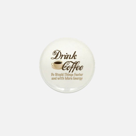 Drink Coffee Mini Button
