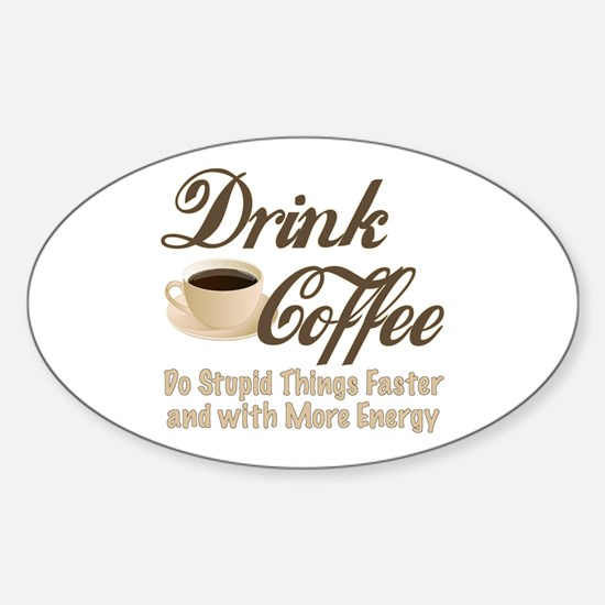Drink Coffee Decal