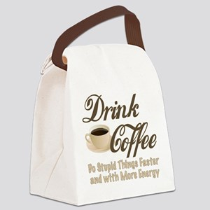 Drink Coffee Canvas Lunch Bag