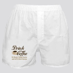 Drink Coffee Boxer Shorts