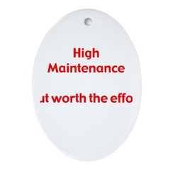 High Maintenance Oval Ornament