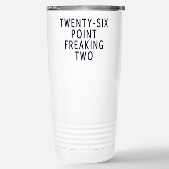 Twenty-six point freaking two Tazas de viaje