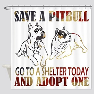 SAVE A PIT BULL GO TO A SHELTER AF4 Shower Curtain