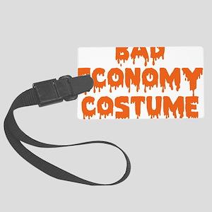 Bad Economy Costume Large Luggage Tag
