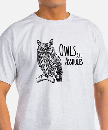 Owls Are Assholes T-Shirt