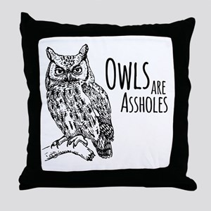 Owls Are Assholes Throw Pillow