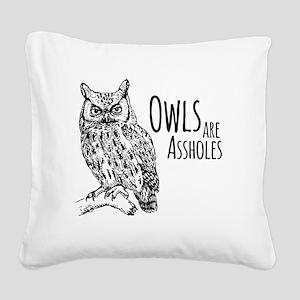Owls Are Assholes Square Canvas Pillow
