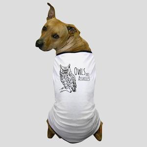 Owls Are Assholes Dog T-Shirt