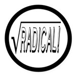 Radical - Funny Mathematics Round Car Magnet