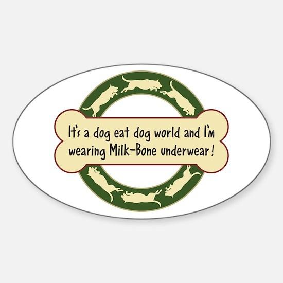 Dog Eat Dog World - Sticker (Oval 10 pk)