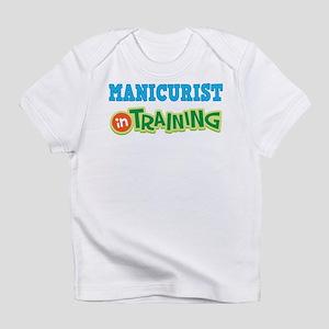 Manicurist in Training Infant T-Shirt