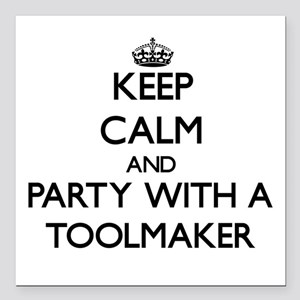 Keep Calm and Party With a Toolmaker Square Car Ma