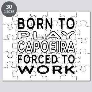 Born To Play Capoeira Forced To Work Puzzle