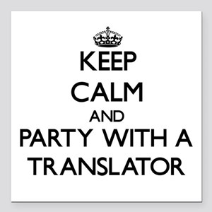 Keep Calm and Party With a Translator Square Car M