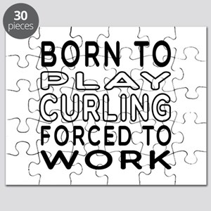 Born To Play Curling Forced To Work Puzzle