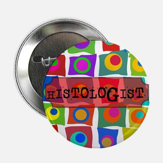 "HISTOLOGIST 7 2.25"" Button"