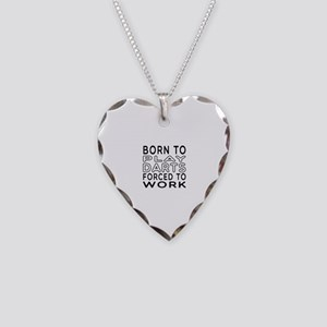 Born To Play Darts Forced To Work Necklace Heart C