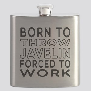 Born To Throw Javelin Forced To Work Flask