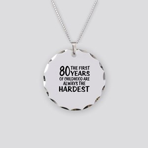 80 Years Of Childhood Are Al Necklace Circle Charm