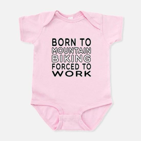 Born To Mountain Biking Forced To Work Infant Body