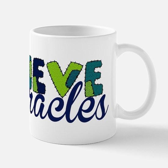 Believe in Miracles Mugs
