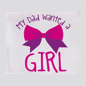 My Dad wanted a GIRL with a cute bow Throw Blanket