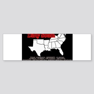 DIRTY SOUTH Bumper Sticker