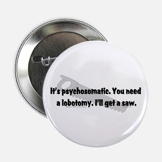 Psycho/Lobotomy. Button