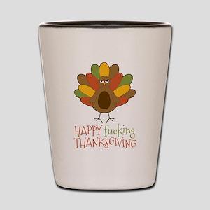 Happy Fucking Thanksgiving Shot Glass