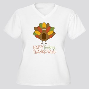 Happy Fucking Thanksgiving Plus Size T-Shirt