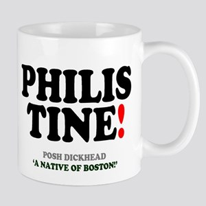 PHILISTINE - POSH DICKHEAD - BOSTON NATIVE! Mugs