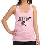 Cool Story Bro Racerback Tank Top