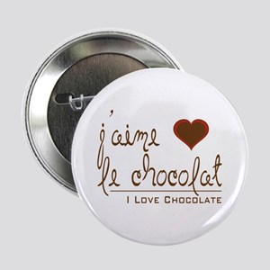 """I Love Chocolate in French 2.25"""" Button"""