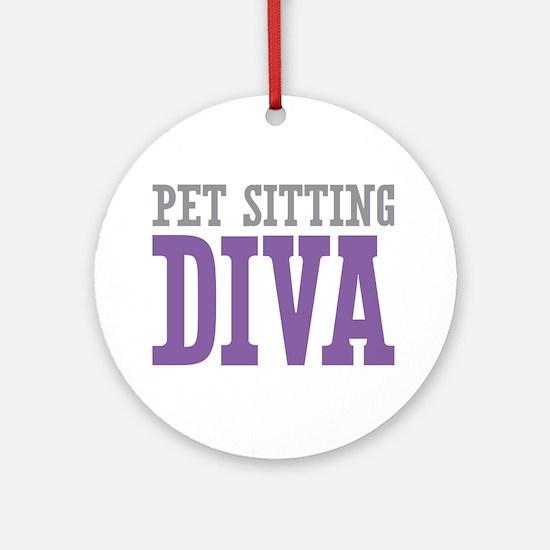 Pet Sitting DIVA Ornament (Round)