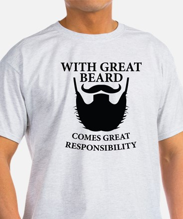 With Great Beard Comes Great Responsability T-Shir
