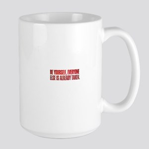 Be yourself; everyone else is already taken Mugs