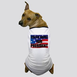 For President Personalize It! Dog T-Shirt