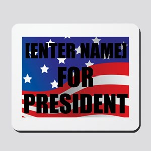 For President Personalize It! Mousepad