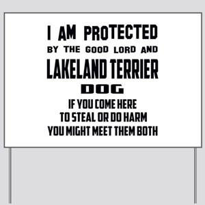 I am protected by the good lord and Lake Yard Sign