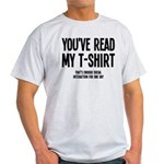 You've Read My T-Shirt Funny Light T-Shirt