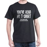 You've Read My T-Shirt Funny Dark T-Shirt
