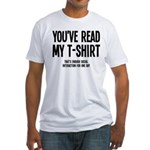 You've Read My T-Shirt Funny Fitted T-Shirt
