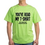 You've Read My T-Shirt Funny Green T-Shirt