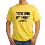 You've Read My T-Shirt Funny Yellow T-Shirt