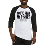 You've Read My T-Shirt Funny Baseball Jersey