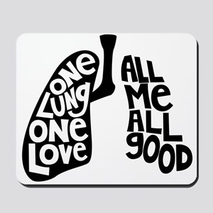 One Lung One Love - Righty Mousepad